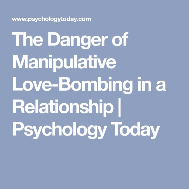 The Danger of Manipulative Love-Bombing in a Relationship | Psychology Today