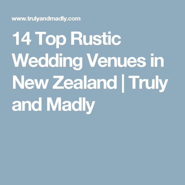 14 Top Rustic Wedding Venues in New Zealand   Truly and Madly