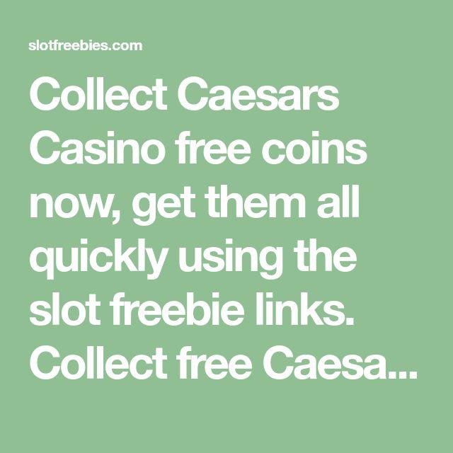Slot freebies caesars casino