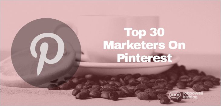 Top 30 Marketers on Pinterest