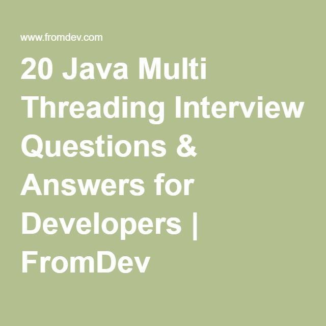 20 Java Multi Threading Interview Questions & Answers for Developers | FromDev