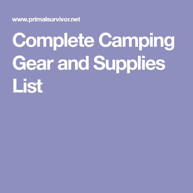 Complete Camping Gear and Supplies List