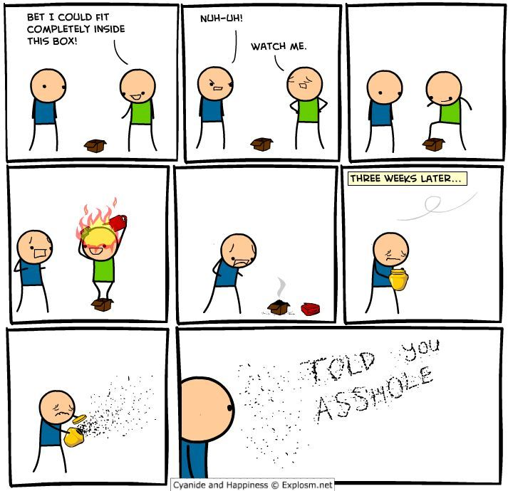 LOLwtfCOMICS : BEST LOL COMICS FROM ALL OVER THE INTERNET: CYANIDE AND HAPPINESS COMICS BET I COULD FIT COMPLETELY INSIDE THIS BOX TOLD YOU ASSHOLE
