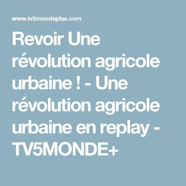 Revoir Une révolution agricole urbaine ! - Une révolution agricole urbaine en replay - TV5MONDE+