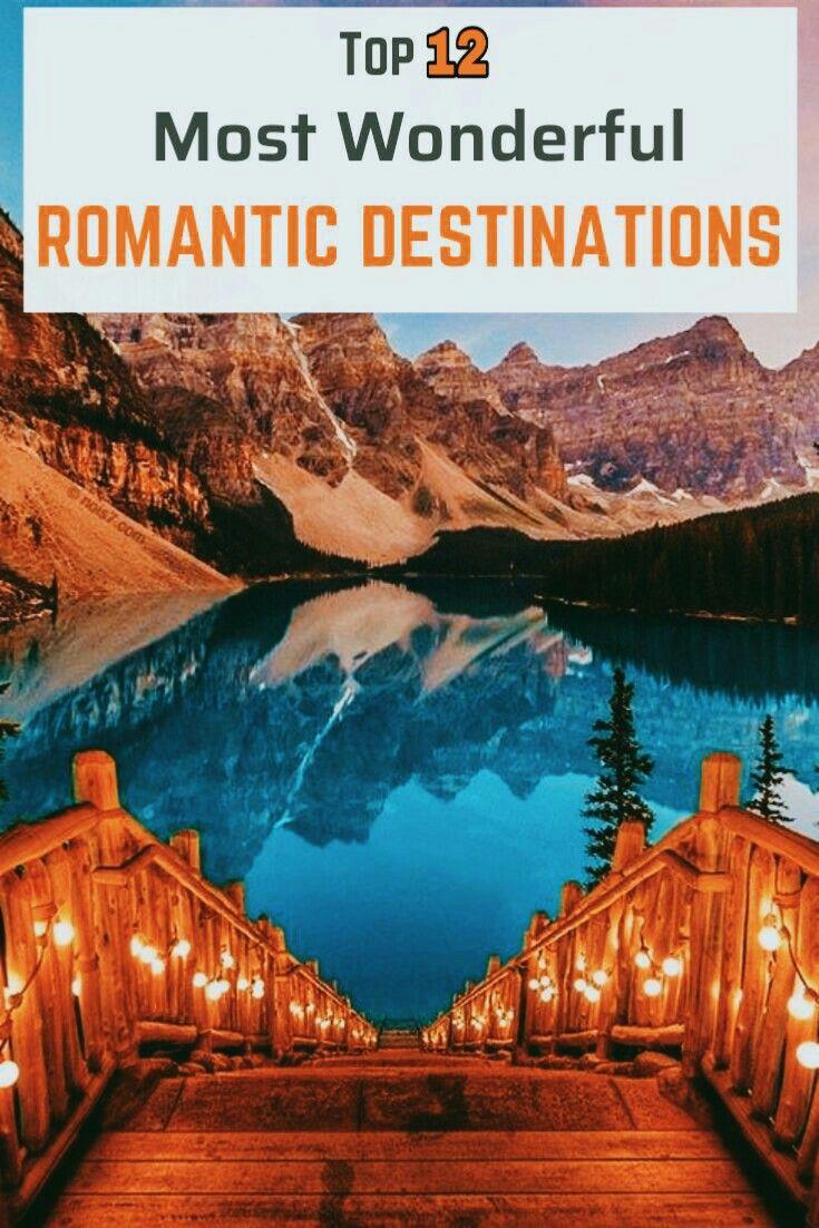 Top 12 Most Wonderful ROMANTIC DESTINATIONS ❤❤