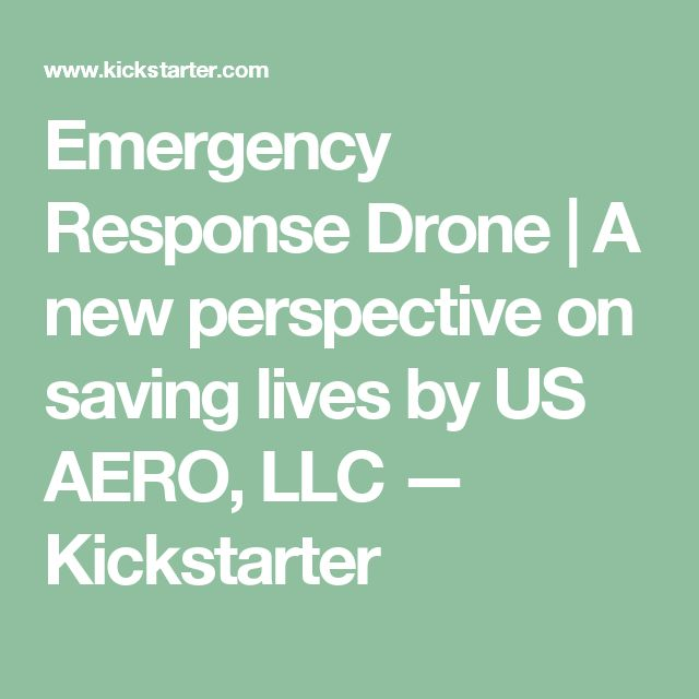 Emergency Response Drone | A new perspective on saving lives by US AERO, LLC —  Kickstarter