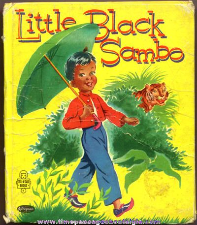 Little Black Sambo (1953)   by Helen Bannerman   I loved this book. Always wanted pancakes after reading it.