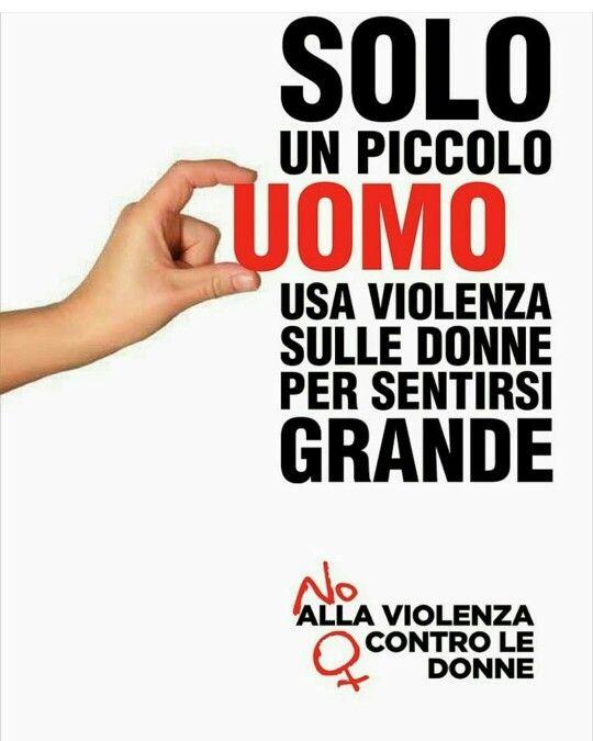 solo un PICCOLO UOMO usa violenza sulle DONNE per sentirsi GRANDE!! #25novembre…