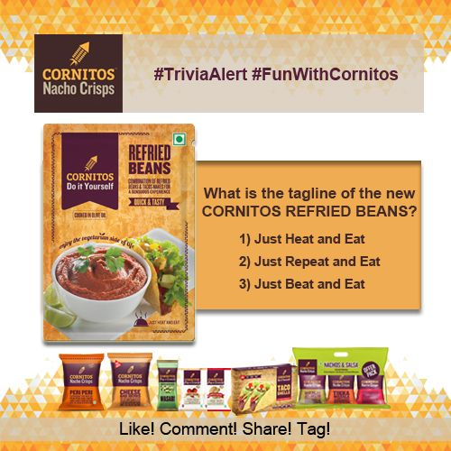 ‪#‎FunWithCornitos‬ ‪#‎JustHeatAndEat‬ ‪#‎TriviaAlert‬ What is the tagline of the new ‪#‎CornitosRefriedBeans‬? ‪#‎LIKE‬ ‪#‎COMMENT‬ ‪#‎SHARE‬ ‪#‎TAG‬