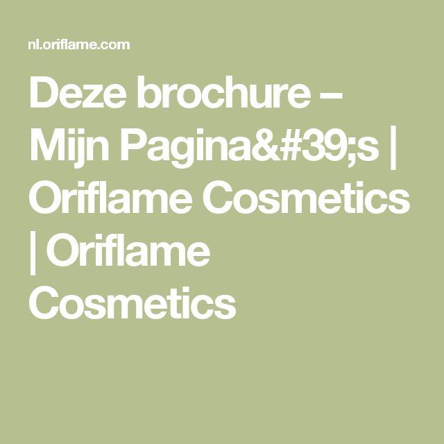 Deze brochure – Mijn Pagina's | Oriflame Cosmetics | Oriflame Cosmetics