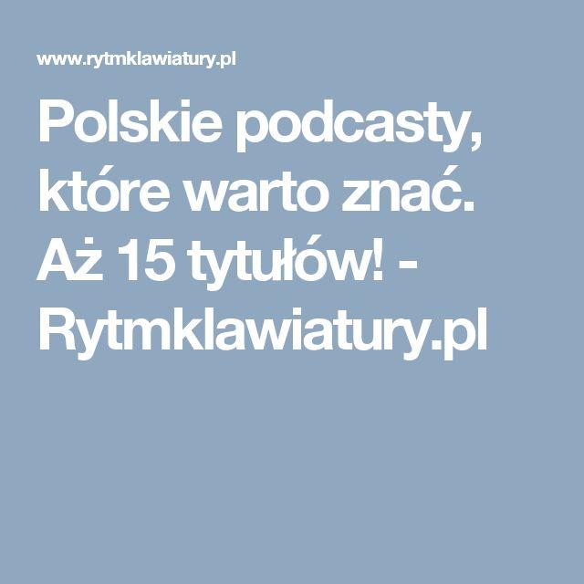 Polskie podcasty, które warto znać. Aż 15 tytułów! - Rytmklawiatury.pl