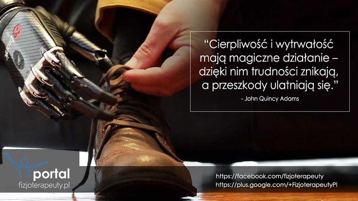 Cierpliwość i wytrwałość... http://fizjoterapeuty.pl/ #zdrowie #fizjoterapia #rehabilitacja #motywacja