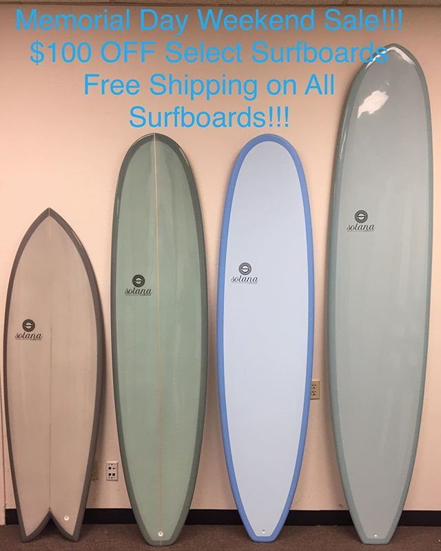 #memorialdayweekendsale at #solanasurfboards !!! We are taking $100 OFF Select Surfboards for the weekend and free Shipping on All boards!!! #surf #surfing #funboard #longboard #retrofish #longboarding #supsurfing #trestles #cardiff #lajolla #scrippspier #missionbeach #pacificbeach #encinitas #leucadia #moonlightbeach #surflife #salty #oceantherapy #sale #weekendvibes #lajollalocals #sandiegoconnection #sdlocals - posted by Solana Surfboards  https://www.instagram.com/solanasurf. See more…