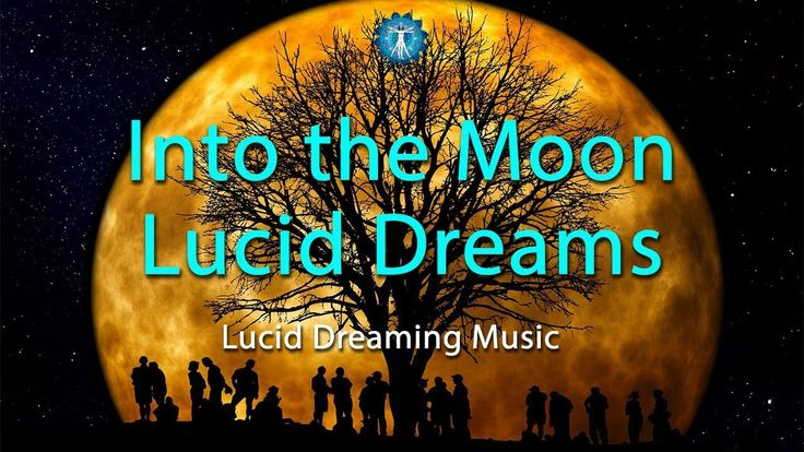 "Lucid Dreaming Music: ""Into the Moon Lucid Dreams"" - Music for Sleep Luc..."