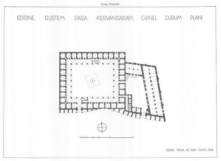 Levha226_Edirne_Rustem_Pasa_Kervansarayi_Genel_Durum_Plani.jpg (800×583)