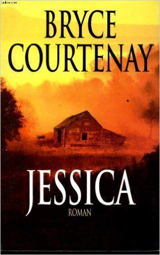 Jessica: Bryce Courtenay: 9782702860687: Amazon.com: Books