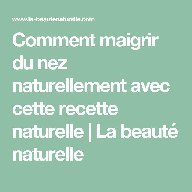 Comment maigrir du nez naturellement avec cette recette naturelle         |          La beauté naturelle