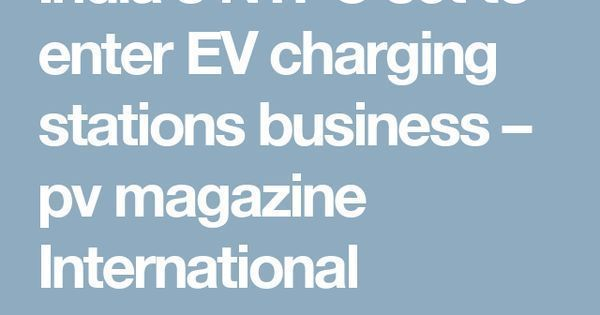 Just Pinned to Tumblr: Just Pinned to DayRise Solar: Indias NTPC set to enter EV charging stations business pv magazine International http://ift.tt/2gHFlQc http://ift.tt/2zIHAtJ