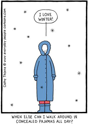 Winter Cartoon I love winter. When else can I wear concealled pajamas all day!