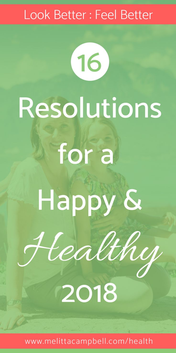 16 Resolutions for a Happy and #Healthy 2018.    Stuck for ideas? Check out these healthy habits, tools and inspiration to help you enjoy healthy eating, exercise and healthy living.
