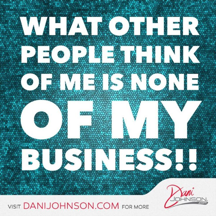 What other people think of me . . . Dani Johnson #wisdom #quote