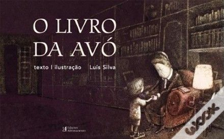 O Livro da Avó Autor: Luís Silva Editora: Edições Afrontamento