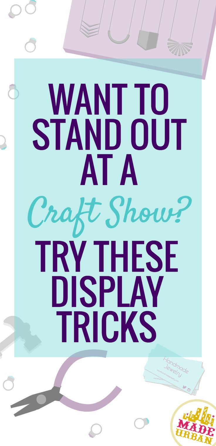 Want to Stand Out at a Craft Show? Try these Display Tricks   Made Urban