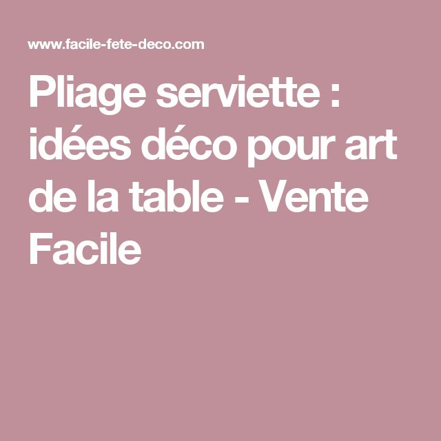 1000 Id Es Sur Le Th Me Pliage Serviette Facile Sur Pinterest Pliage Serviette Pliage De