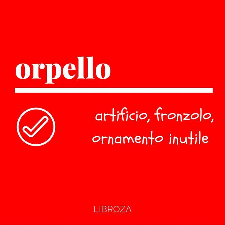 orpello - Parole nuove, parole rare - Libroza.com