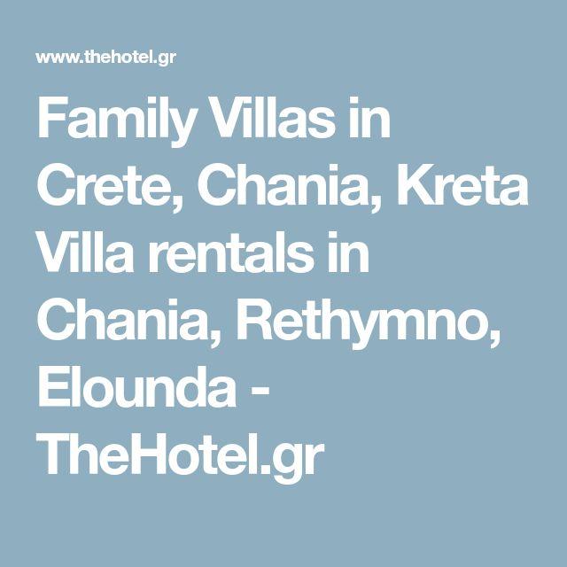 Family Villas in Crete, Chania, Kreta Villa rentals in Chania, Rethymno, Elounda - TheHotel.gr