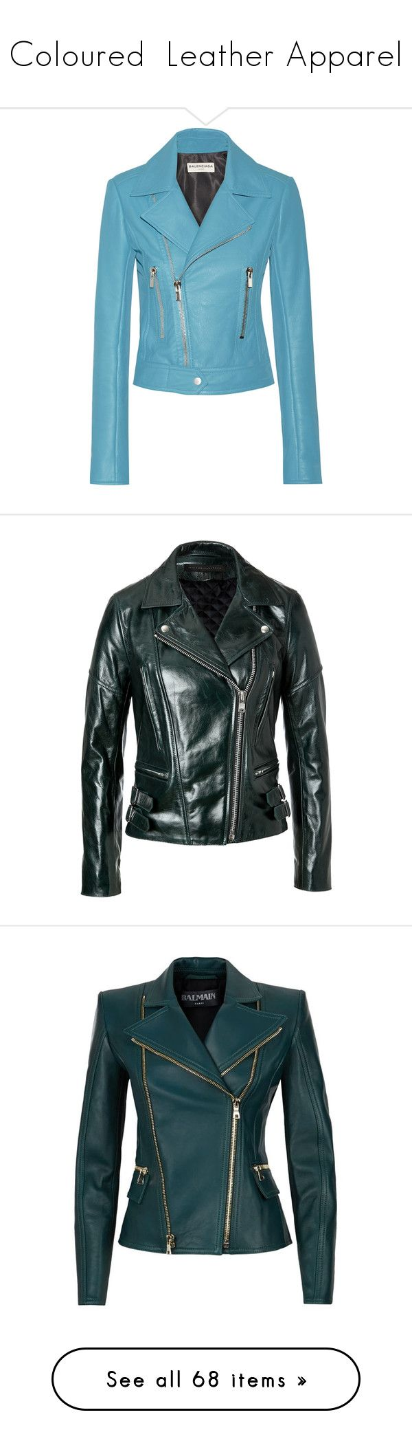 """""""Coloured  Leather Apparel"""" by jckyleeah ❤ liked on Polyvore featuring Leather, outerwear, jackets, balenciaga, leather jacket, blue jackets, cropped jacket, leather jackets, cropped leather jacket and real leather jackets"""