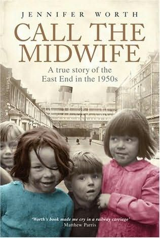 book cover of     Call the Midwife      (Midwife, book 1)    by    Jennifer Worth