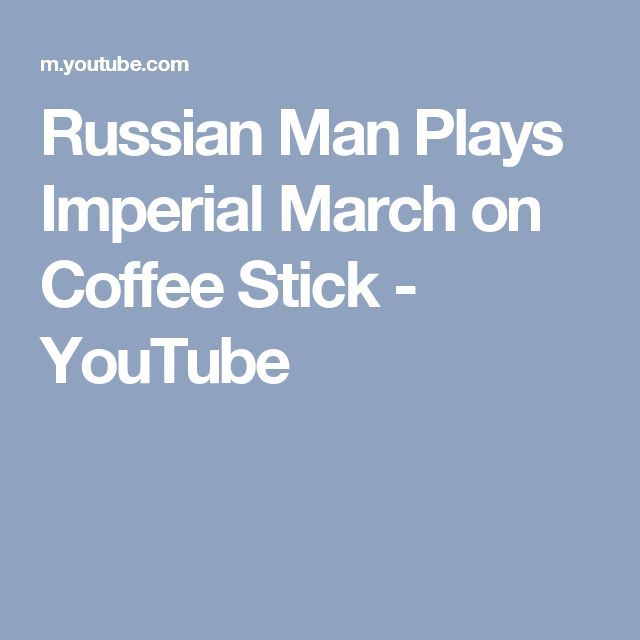 Russian Man Plays Imperial March on Coffee Stick - YouTube