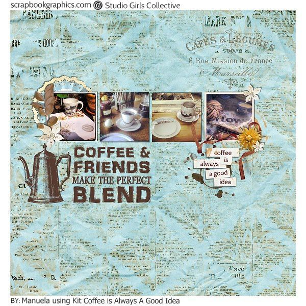 Coffee is Always a Good Idea  By Studiogirls  at Scrapbookgraphics   http://shop.scrapbookgraphics.com/Studio-Stories-Coffee-Is-Always-A-Good-Idea-Bundle.html