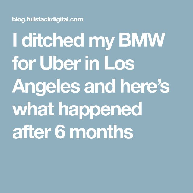 I ditched my BMW for Uber in Los Angeles and here's what happened after 6 months