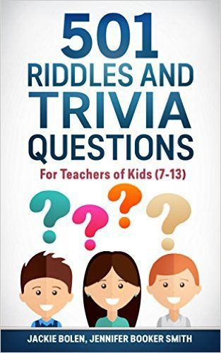 501 Riddles and Trivia Questions: For  Kids (7-13)