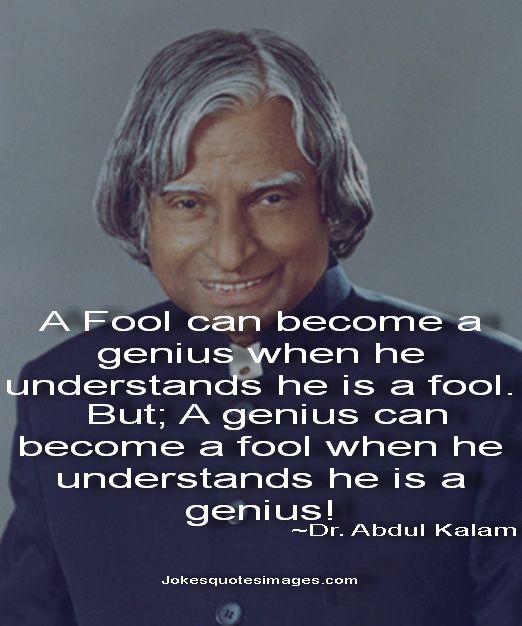 be positive dr abj abdul kalam Dr apj abdul kalam, popularly known as the 'missile man of india' was born on 15 october 1931 in rameswaram, tamil nadu dr kalam's life is a great motivation for several people especially for young students.