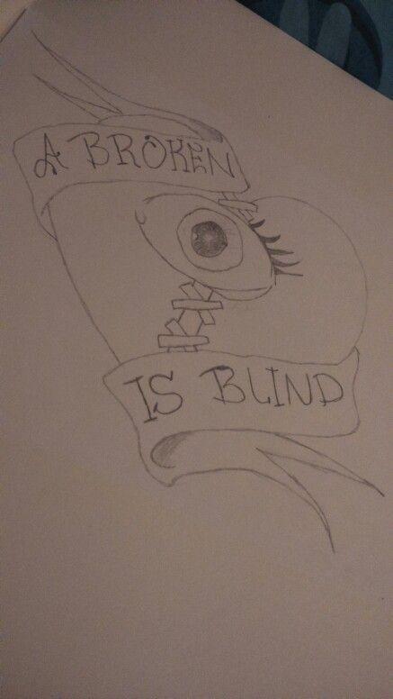 A broken heart is blind