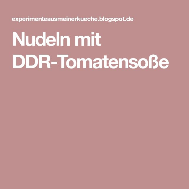 Nudeln mit DDR-Tomatensoße