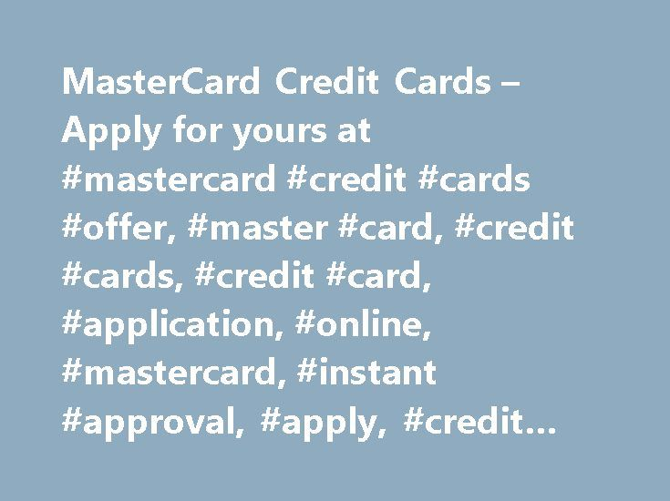 MasterCard Credit Cards – Apply for yours at #mastercard #credit #cards #offer, #master #card, #credit #cards, #credit #card, #application, #online, #mastercard, #instant #approval, #apply, #credit #card #applications http://liberia.remmont.com/mastercard-credit-cards-apply-for-yours-at-mastercard-credit-cards-offer-master-card-credit-cards-credit-card-application-online-mastercard-instant-approval-apply-credit-c/  # MasterCard Credit Cards 0% Intro APR for 15 billing cycles for purchases…