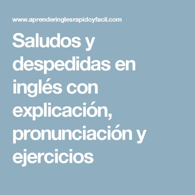 Saludos y despedidas en inglés con explicación, pronunciación y ejercicios