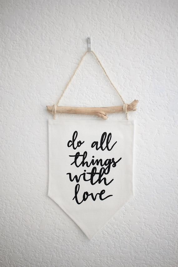 Do All Things With Love Wall Banner Hand Painted Driftwood Wall Banner Do All Things With Love Wall Banner Diy Banner Canvas Banner