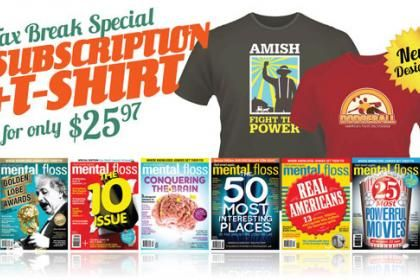 It's a great time to subscribe to mental_floss magazine! We've got a nice special going on this weekend—get a subscription + t-shirt for only $25.97. Renewals, too! That's like buying a subscription and getting a t-shirt for only $4. Check out all our shirts, including some new designs, right here. * Discount ends April 18 at 11:59 pm EST. Price does not include shipping and is open to U.S. customers only. Shipping address for subscription and t-shirt must be the