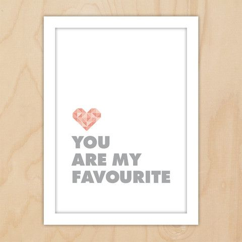 A4 print, 'You are my favourite'. © 2014 Little Dear Creative