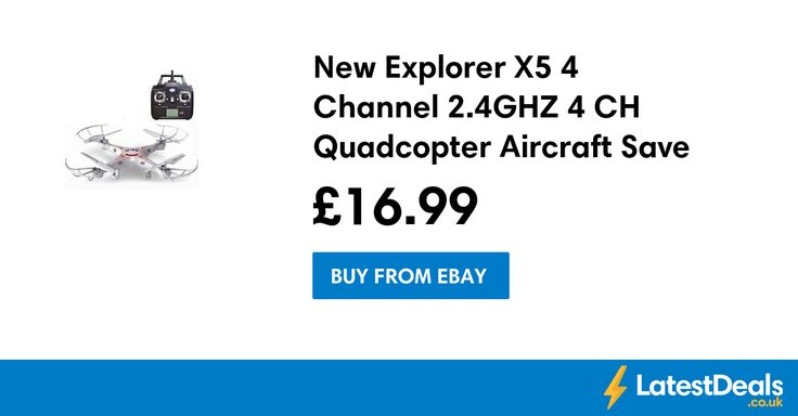 New Explorer X5 4 Channel 2.4GHZ 4 CH Quadcopter Aircraft Save £7.96 Free P&P, £16.99 at ebay