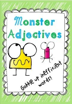 Adjective Monster Pack. Included in this adjective pack are the following:* Adjective Monster 1 - identifying boring and interesting adjectives* Adjective Monster 2 - writing down interesting adjectives* Create your own adjective - draw and write* Adjective Hunt - searching for adjectives in a passage* Adjective Word Search - find adjectives* Adjective Alphabet - write down an adjective for each letter of the alphabetThis pack can be used for Halloween or any other day - it is quite…