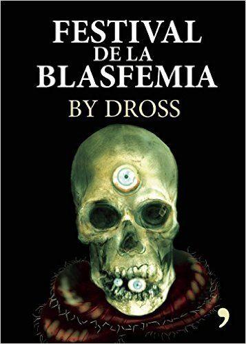 Descargar Festival de la blasfemia by Ángel David Revilla Kindle, PDF, eBook, Festival de la blasfemia PDF Gratis