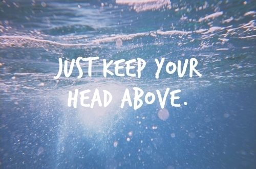 #quote keep your head above