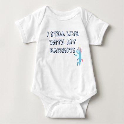 I Still Live With Parents Unicorn Humor Jumper Baby Bodysuit - funny unicorn unique lol customize unicorns fun