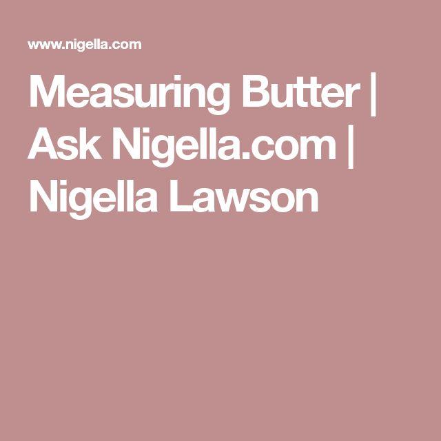 Measuring Butter | Ask Nigella.com | Nigella Lawson